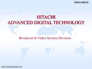 HITACHI ADVANCED DIGITAL TECHNOLOGY