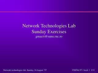 Network Technologies Lab  Sunday Exercises gmacri@sunu.rnc.ro