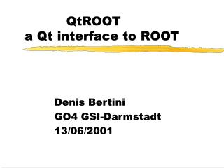 QtROOT  a Qt interface to ROOT