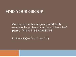 Find your group.