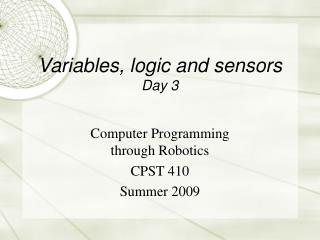 Variables, logic and sensors Day 3