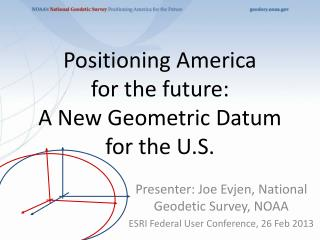 Positioning America  for the future:  A New Geometric Datum for the U.S.