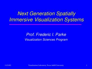 Next Generation Spatially Immersive Visualization Systems