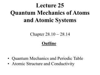 Lecture 25 Quantum Mechanics of Atoms and Atomic Systems