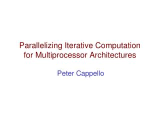 Parallelizing Iterative Computation for Multiprocessor Architectures