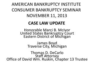 AMERICAN BANKRUPTCY  INSTITUTE CONSUMER  BANKRUPTCY SEMINAR NOVEMBER  11,  2013