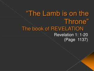 """The Lamb is on the Throne"" The book of REVELATION"