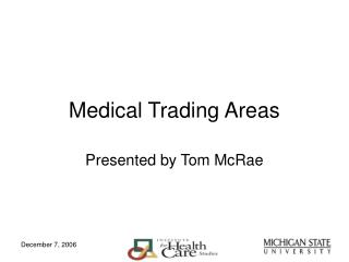 Medical Trading Areas