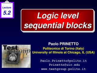 Logic level sequential blocks