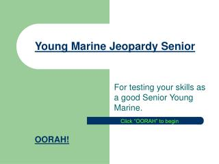 Young Marine Jeopardy Senior