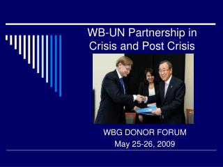 WB-UN Partnership in Crisis and Post Crisis