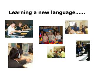 Learning a new language……