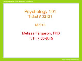 Psychology 101 Ticket # 32121 M-218