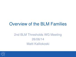 Overview of the BLM Families
