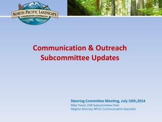Communication & Outreach  Subcommittee Updates