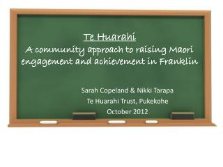 Te Huarahi A community approach to raising Maori engagement and achievement in Franklin