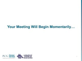 Your Meeting Will Begin Momentarily…