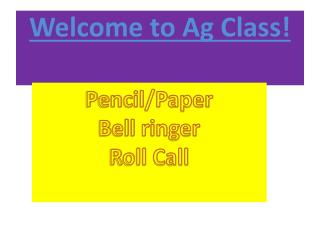 Welcome to Ag Class!