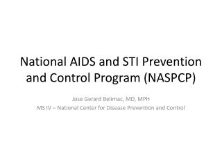 National AIDS and STI Prevention and Control Program (NASPCP)