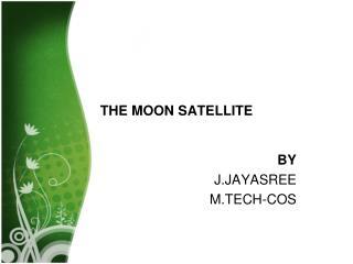 THE MOON SATELLITE
