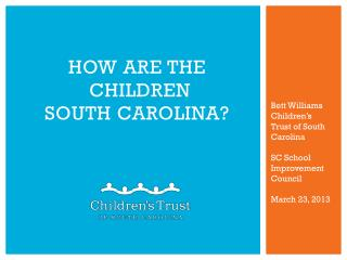 How are the  Children  South Carolina?