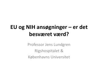 EU og NIH ansøgninger – er det besværet værd?