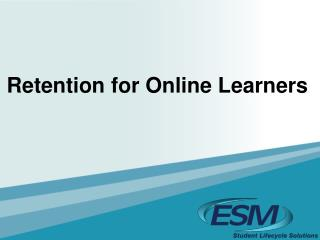 Retention for Online Learners