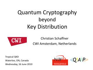 Quantum  Cryptography beyond Key Distribution