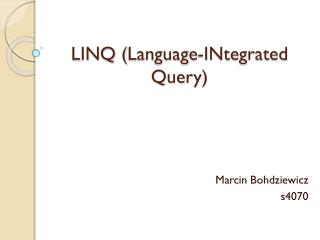 LINQ ( Language-INtegrated Query )