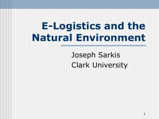 E-Logistics and the Natural Environment