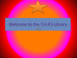 Welcome to the T.H.P.S Library