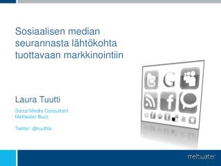 Social Media Consultant Meltwater Buzz Twitter:  @ tuuttila