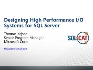 Designing High Performance I/O Systems for SQL Server