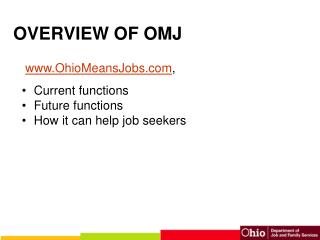 OVERVIEW OF OMJ