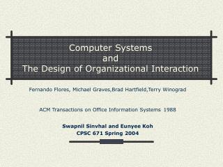 Computer Systems  and  The Design of Organizational Interaction