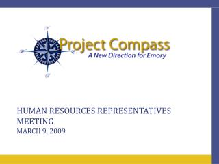 Human Resources Representatives Meeting  March 9, 2009