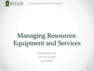 Managing Resources: Equipment and Services