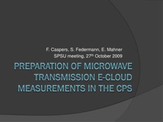 Preparation of Microwave transmission E-Cloud measurements in the CPS