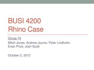 BUSI 4200 R hino Case