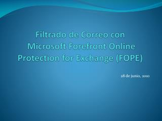 Filtrado  de  Correo  con  Microsoft Forefront Online Protection for Exchange (FOPE)