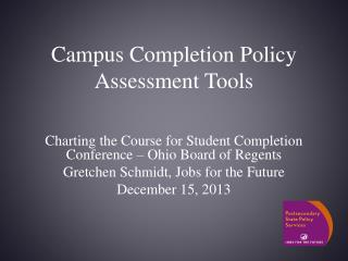 Campus Completion Policy Assessment Tools
