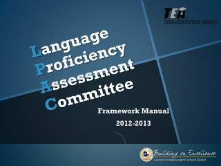 L anguage  P roficiency  A ssessment  C ommittee