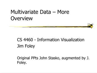 Multivariate Data  – More Overview