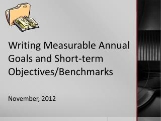 Writing Measurable Annual Goals and Short-term Objectives/Benchmarks