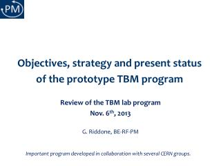 Objectives,  strategy and  present status of the prototype TBM program
