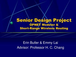 Senior Design Project OPNET Modeler &  Short-Range Wireless Routing
