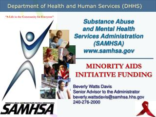 MINORITY AIDS INITIATIVE FUNDING Beverly Watts Davis Senior Advisor to the Administrator beverly.wattsdavis@samhsa.hhs 2