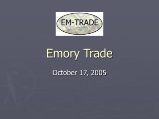 Emory Trade