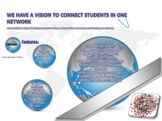 WE HAVE A VISION TO CONNECT STUDENTS IN ONE NETWORK