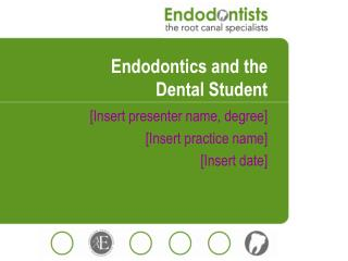 Endodontics and the  Dental Student